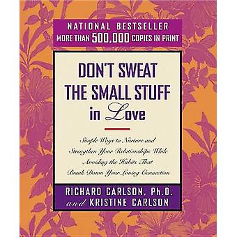 Don't Sweat the Small Stuff in Love by Richard Carlson - 978078688420