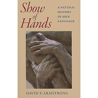 Show of Hands - A Natural History of Sign Language by David Armstrong