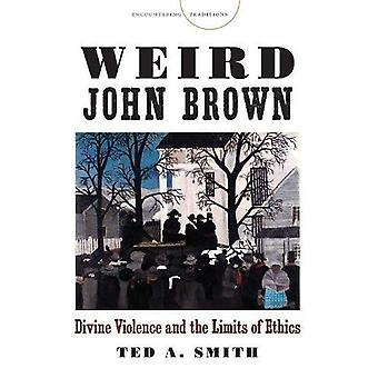 Weird John Brown (Encountering Traditions)