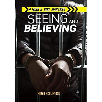 Seeing and Believing (Mike & Riel Mysteries)
