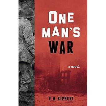One Man's War: A Novel