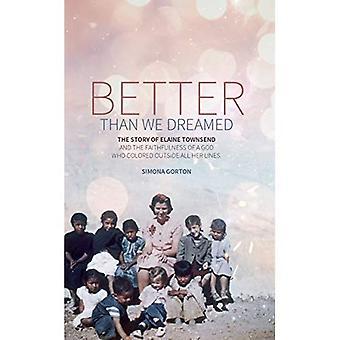 Bedre enn vi drømt: Historien om Elaine Townsend (biografi)