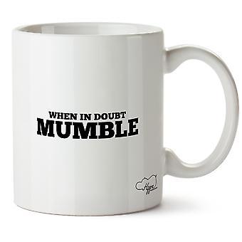 Wenn im Zweifel Mumble präsentieren 10 Unzen Tasse Geschenk Tasse Haushaltswaren Küche