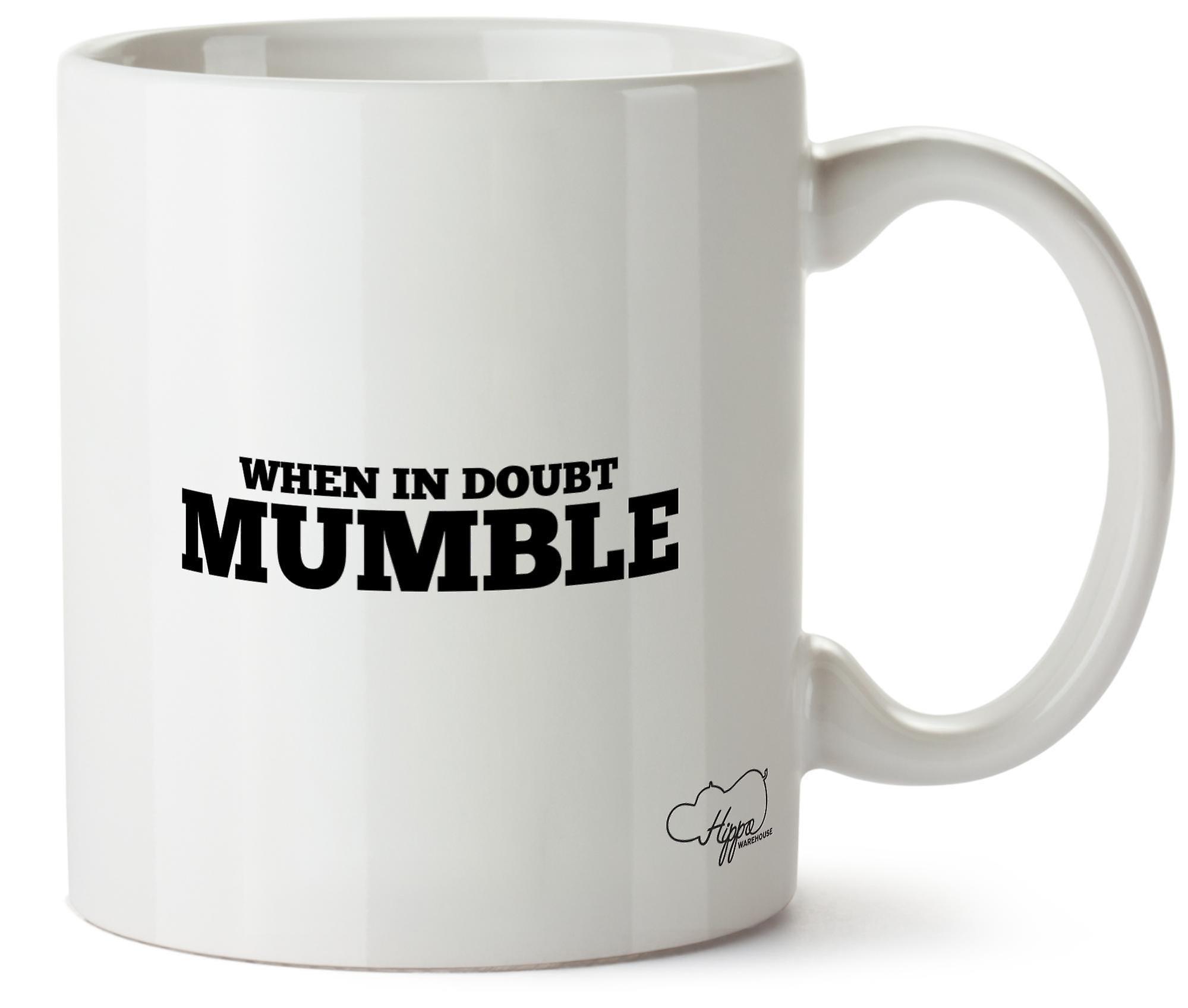 Когда в сомнения Mumble 10oz кружка подарок Кубок Кухонные товары для дома