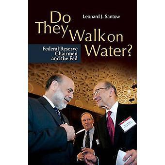 Gehen sie auf Wasser-Bundesreserve-Vorsitzenden und die US-Notenbank von Santow & Leonard