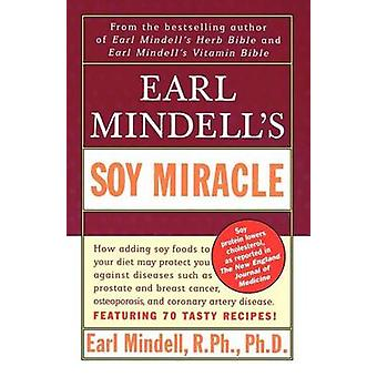 Earl Mindells Soy Miracle by Mindell & Earl