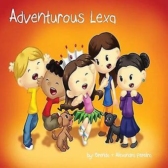 Abenteuerliche Lexa von Pereira & Brenda