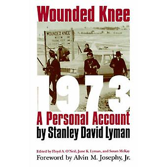 Wounded Knee 1973 A Personal Account by Lyman & Stanley David