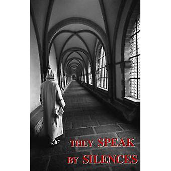 They Speak by Silences by Carthusian & A