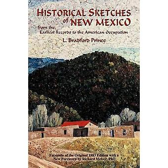 Historical Sketches of New Mexico by Prince & L. Bradford