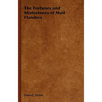 The Fortunes and Misfortunes of Moll Flanders by Defoe & Daniel