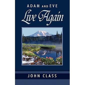 Adam And Eve Live Again by Class & John