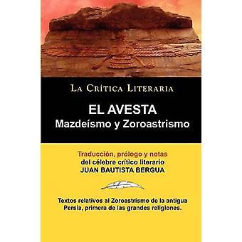El Avesta Zoroastrismo y Mazdeismo door Zoroastro & Zoroastro