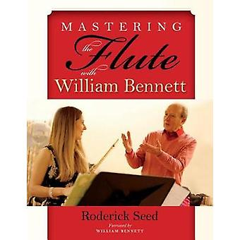 Mastering the Flute with William Bennett by Roderick Seed - 978025303
