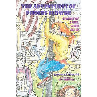 The Adventures of Phoebe Flower - Stories of a Girl with ADHD by Barba