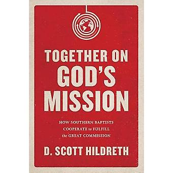 Together on God's Mission - How Southern Baptists Cooperate to Fulfill