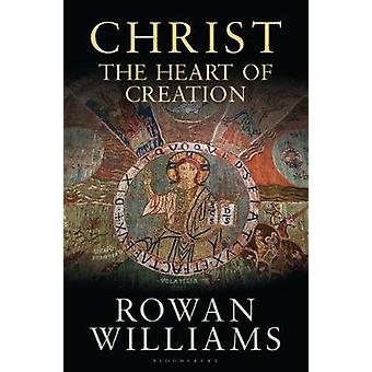 Christ the Heart of Creation by Christ the Heart of Creation - 978147