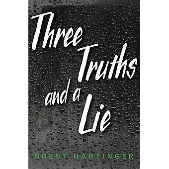 Three Truths and a Lie by Brent Hartinger - 9781481449601 Book