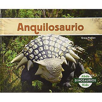 Anquilosaurio (Ankylosaurus) by Grace Hansen - 9781532106491 Book