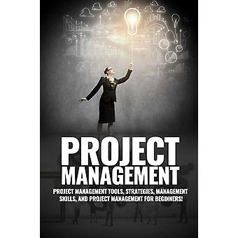 Project Management - Project Management - Management Tips and Strategi