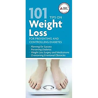 101 Tips on Weight Loss for Preventing and Controlling Diabetes by An