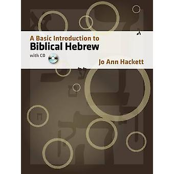 A Basic Introduction to Biblical Hebrew by Jo Anne Hackett - 97815985