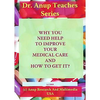 Why You Need Help to Improve Your Medical Care & How to Get it? by A.