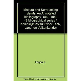 Madura and Surrounding Islands - An Annotated Bibliography - 1860-1942