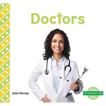 Doctors by Julie Murray - 9781629709123 Book