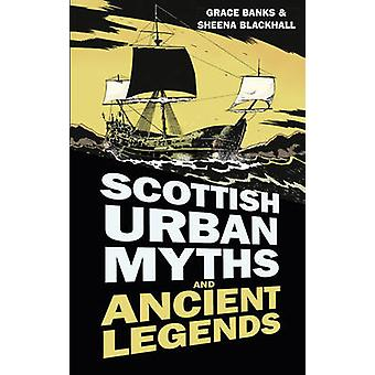 Scottish Urban Myths and Ancient Legends by Sheena Blackhall - Sheena