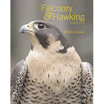 Falconry and Hawking (New edition) by Phillip Glasier - 9780713484076