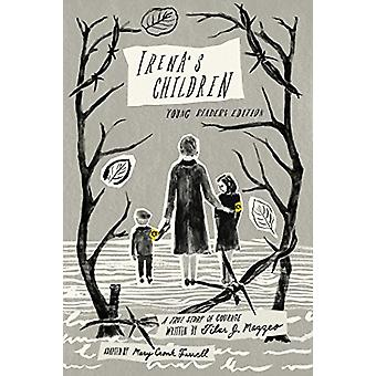 Irena's Children - Young Readers Edition; A True Story of Courage by T