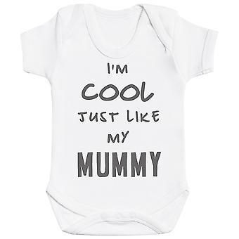 I'm Cool Just Like My Mummy Baby Bodysuit