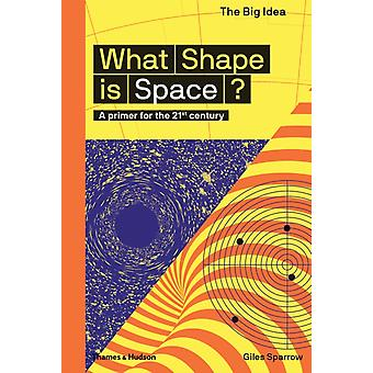 What Shape Is Space by Giles Sparrow
