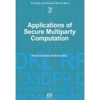 Applications of Secure Multiparty Computation by Laud & Peeter