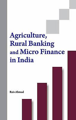 Agriculture Rural Banking  Micro Finance in India by Rais Ahmad