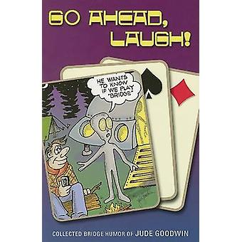 Go Ahead - lachen! -Humor Brücke von Jude Goodwin von Jude Goodwin - 97