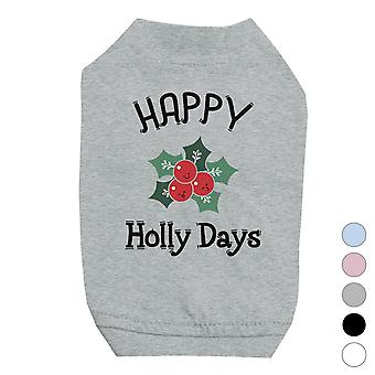 Happy Holly Days Cool Holiday Pets Shirt Christmas Gift