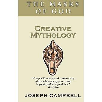 Creative Mythology av Joseph Campbell
