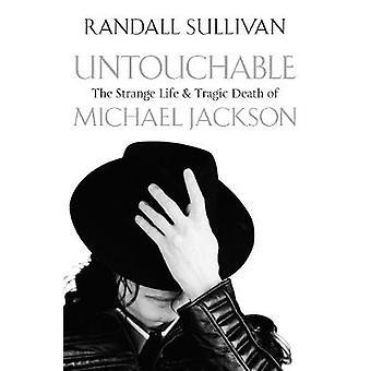 Untouchable het vreemde leven en de tragische dood van Michael Jackson door Randall Sullivan