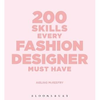 200 Skills Every Fashion Designer Must Have by Aisling McKeefry
