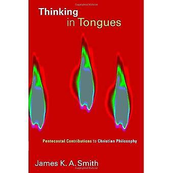 Tänkande i tungor: pingströrelsen bidrag till Christian filosofi