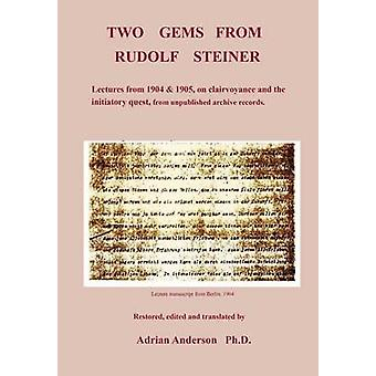 Two Gems from Rudolf Steiner by Anderson & Adrian