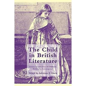 The Child in British Literature  Literary Constructions of Childhood Medieval to Contemporary by Gavin & A.