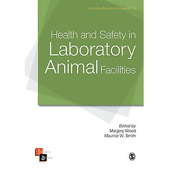 Health and Safety in Laboratory Animal Facilities by M. Wood - M. W.