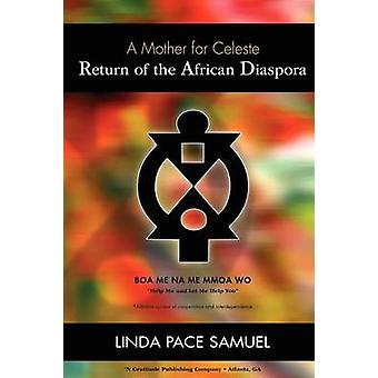 Return of the African Diaspora  A Mother for Celeste by Samuel & Linda Pace