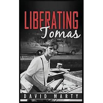 Liberating Tomas by Marty & David Alan
