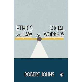 Ethics and Law for Social Workers by Johns & Robert