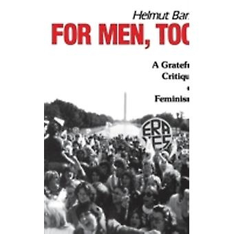 For Men Too A Grateful Critique of Feminism by Barz & Helmut
