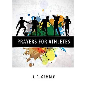 Prayers for Athletes by Gamble & J.R.
